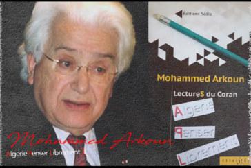 Mohammed ARKOUN et l'enjeu de l'exégèse coranique